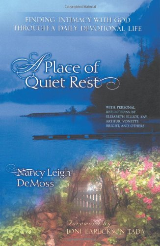 9780802475961: A Place of Quiet Rest: Finding Intimacy With God Through a Daily Devotional Life