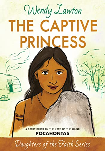 9780802476401: The Captive Princess: A Story Based on the Life of Young Pocahontas (Daughters of the Faith Series)