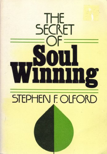 9780802476852: The Secret of Soul Winning [Paperback] by Olford, Stephen F.