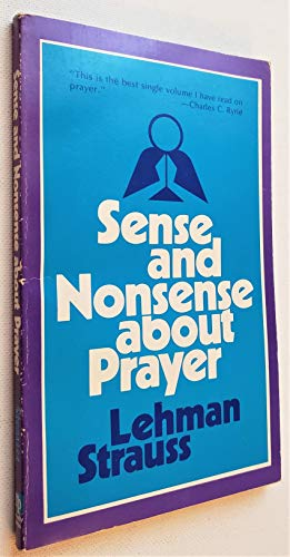 9780802477019: Sense and Nonsense about Prayer