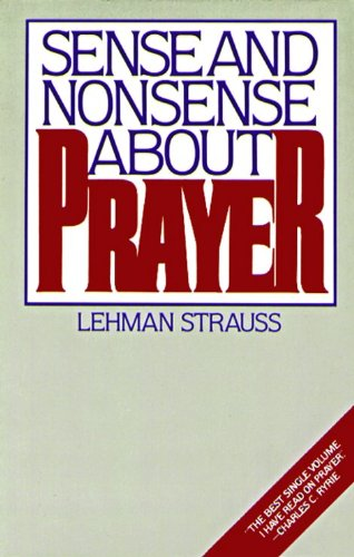 9780802477026: Sense And Nonsense About Prayer