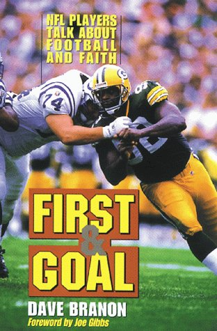 9780802477453: First & Goal: NFL Players Talk About Football and Faith