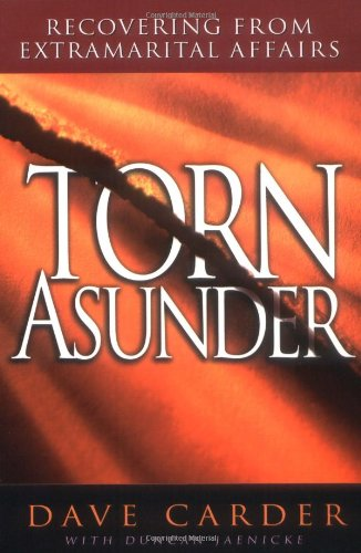 9780802477484: Torn Asunder: Recovering from Extramarital Affairs