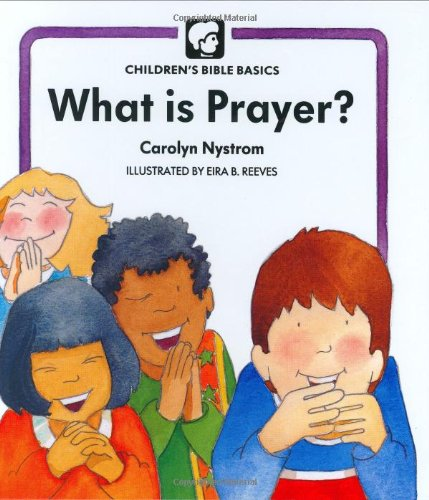 9780802478597: What Is Prayer (Childrens Bible Basics)