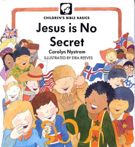 9780802478658: Jesus Is No Secret (Childrens Bible Basics)