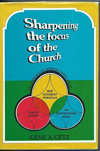 Sharpening the Focus of the Church: Gene A Getz