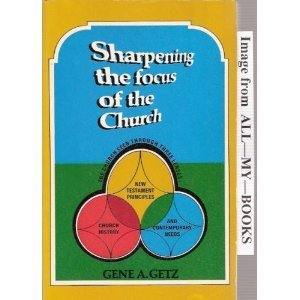9780802479020: Sharpening the Focus of the Church
