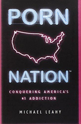 9780802481252: Porn Nation: Conquering America's #1 Addiction