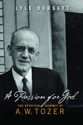 9780802481337: A Passion for God: The Spiritual Journey of A. W. Tozer