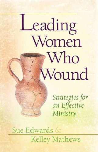9780802481535: Leading Women Who Wound: Strategies for an Effective Ministry