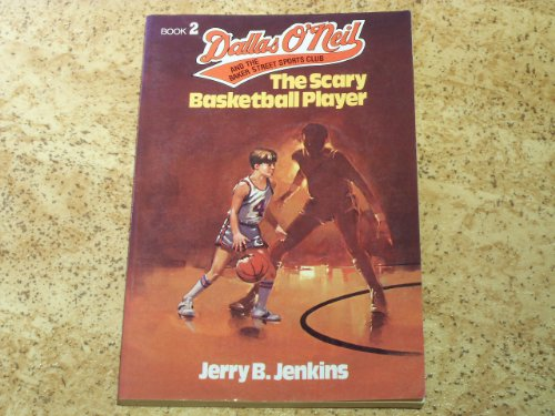 9780802482334: The Scary Basketball Player (Dallas O'neil & the Baker Street Sports Club)