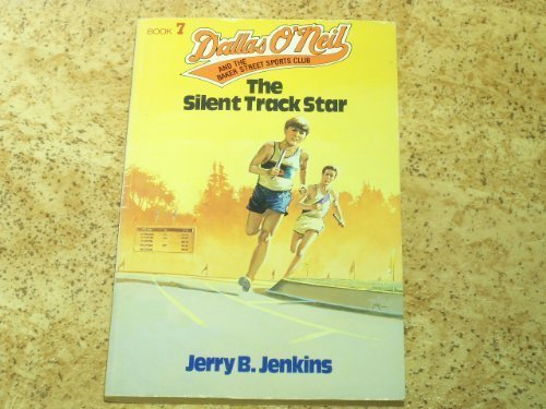 The Silent Track Star (Dallas O'Neil & the Baker Street Sports Club): Jerry B. Jenkins