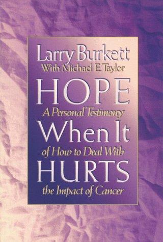 Hope When It Hurts (9780802482433) by Larry Burkett; Michael Taylor