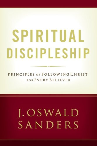 9780802482518: Spiritual Discipleship: Principles of Following Christ for Every Believer (Commitment To Spiritual Growth)