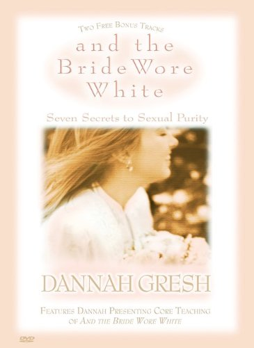 9780802483423: And the Bride Wore White DVD: Seven Secrets to Sexual Purity