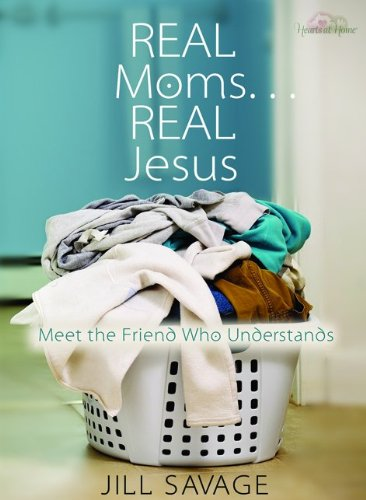 9780802483614: Real Moms...Real Jesus: Meet the Friend Who Understands