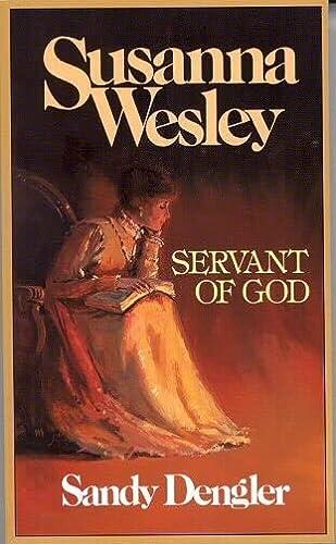 9780802484147: Susanna Wesley : Servant of God