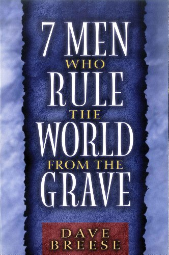 9780802484482: 7 Men Who Rule the World from the Grave