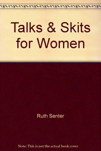 Talks & Skits for Women (0802485316) by Ruth Senter