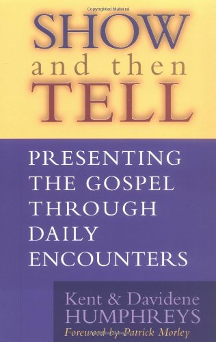 9780802485380: Show and then Tell: Presenting The Gospel Through Daily Encounters