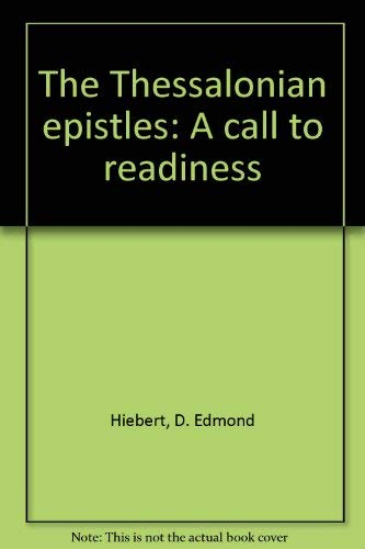 9780802486400: The Thessalonian epistles: A call to readiness