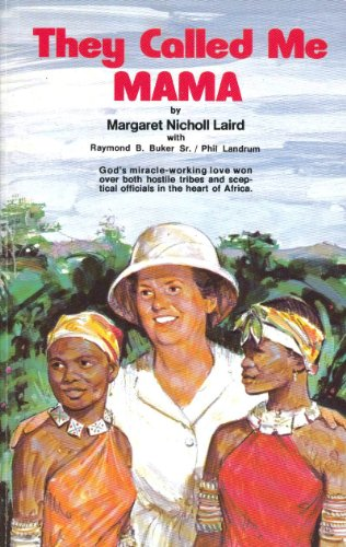 They called me Mama: Laird, Margaret Nicholl