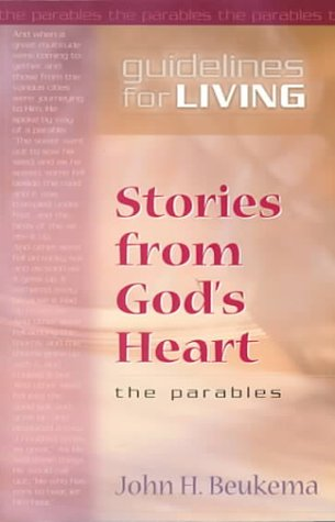 Stories From God's Heart: The Parables (Guidelines: John Beukema