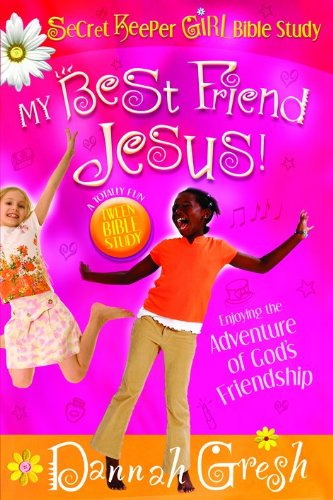 9780802487018: My Best Friend Jesus!: Meditating on God's Truth About True Friendship (Secret Keeper Girl Bible Study)