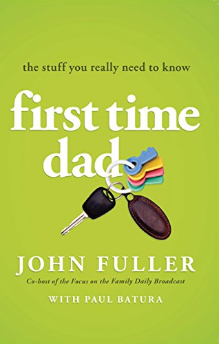 9780802487506: First Time Dad: The Stuff You Really Need to Know