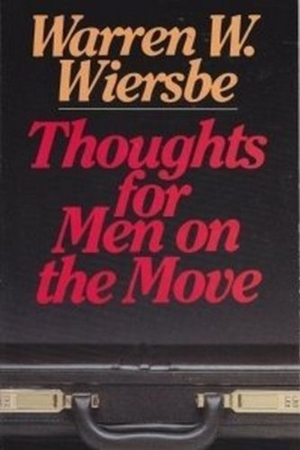 Thoughts for Men on Move (0802487815) by Warren W. Wiersbe