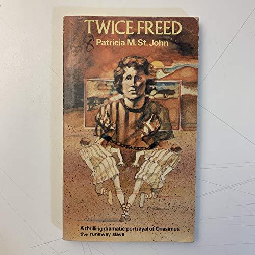 9780802489791: Twice Freed