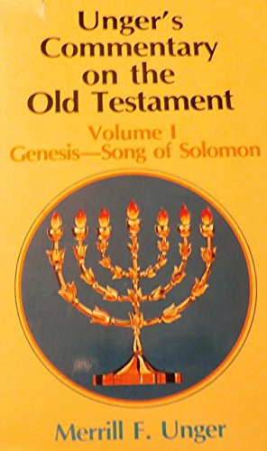 Unger's Commentary on the Old Testament Volume 1 Genesis Song of Solomon: Merrill F. Unger