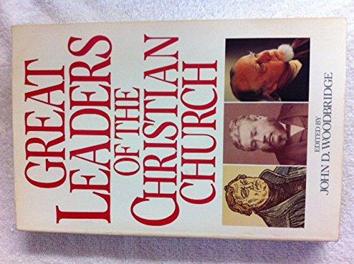 Great Leaders Of The Christian Church: Moody Press,U.S.