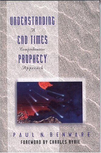 9780802490773: Understanding End Times Prophecy: A Comprehensive Approach