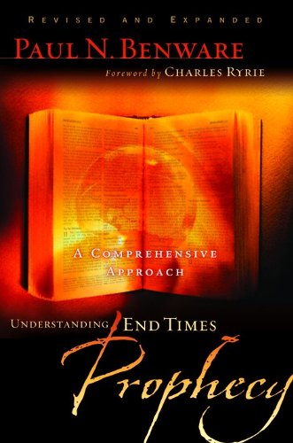 9780802490797: Understanding End Times Prophecy: A Comprehensive Approach