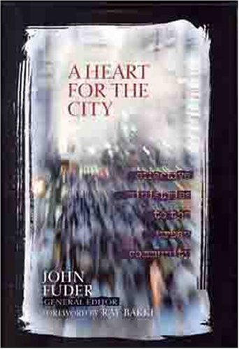 9780802490896: A Heart For the City: Effective Ministries to the Urban Community