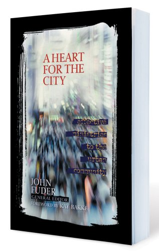 9780802491008: A Heart for the City: Effective Ministries to the Urban Community