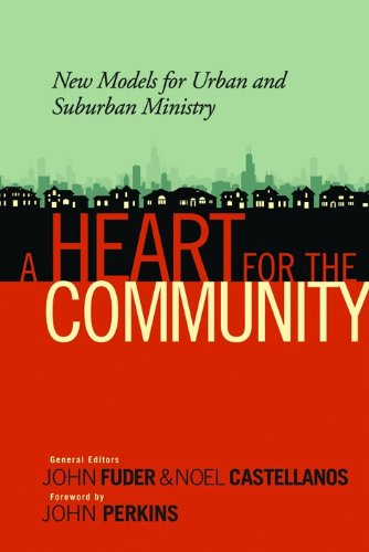 9780802491312: A Heart for the Community: New Models for Urban and Suburban Ministry