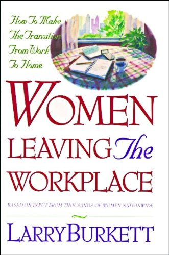 Women Leaving the Workplace: Larry Burkett