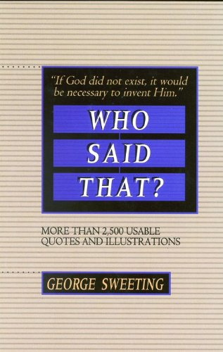 9780802491992: Who Said That?: More than 2,500 Usable Quotes and Illustrations