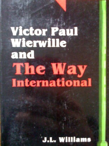 9780802492333: Victor Paul Wierwille and the Way International
