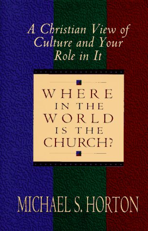 9780802492395: Where in the World Is the Church?: A Christian View of Culture and Your Role in It