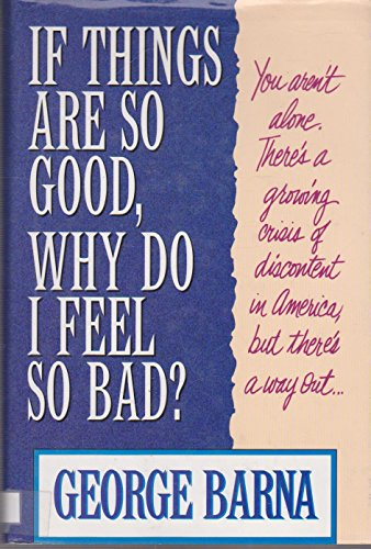 9780802492449: If Things Are So Good, Why Do I Feel So Bad?