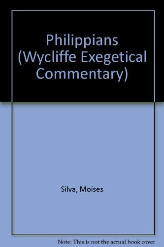 Philippians (Wycliffe Exegetical Commentary) (English and Ancient Greek Edition) (0802492606) by Moises Silva