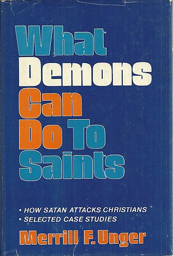 What demons can do to saints (0802493815) by Merrill Frederick Unger
