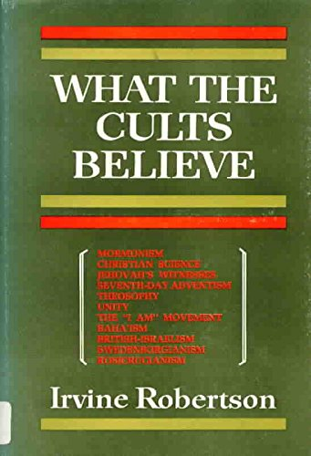 9780802494085: What the cults believe