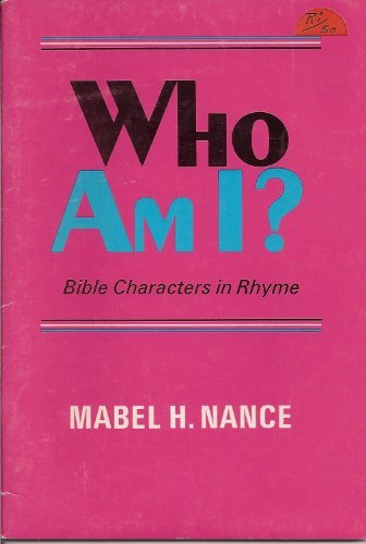 Who Am I? Bible Characters in Rhyme: Nance, Mabel H.