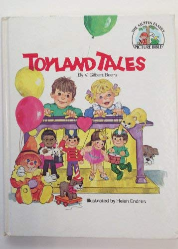 Toyland tales (The Muffin family picture Bible): Beers, V. Gilbert