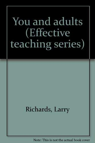 You and adults (Effective teaching series) (9780802498335) by Richards, Larry