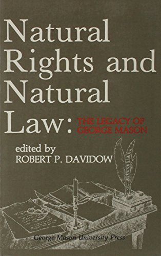 9780802600011: Natural Rights and Natural Law: The Legacy of George Mason, The George Mason Lecture Series (Volume 3)